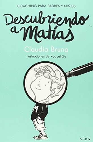 9788490650837: Descubriendo A Matías (Psicología/Guías para padres)