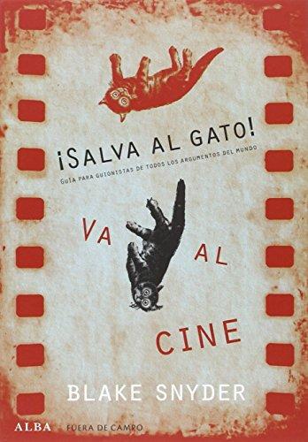9788490652220: ¡Salva al gato! Va al cine: Guía para guionistas de todos los argumentos del mundo (Fuera de campo)