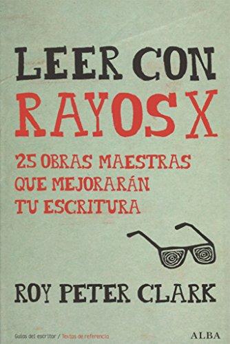 9788490652350: Leer con rayos X (Guías del escritor/Textos de referencia)