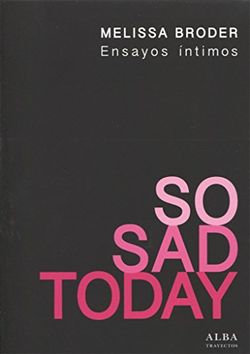 SO SAD TODAY, ENSAYOS ÍNTIMOS: Broder, Melissa