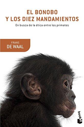 9788490660263: El bonobo y los diez mandamientos: En busca de la ética entre los primates (Booket Logista)