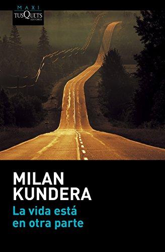 9788490662021: La vida está en otra parte (Milan Kundera)
