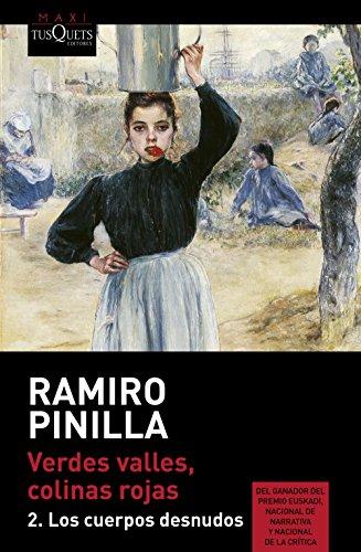 Los cuerpos desnudos: Verdes valles, colinas rojas,: Ramiro Pinilla