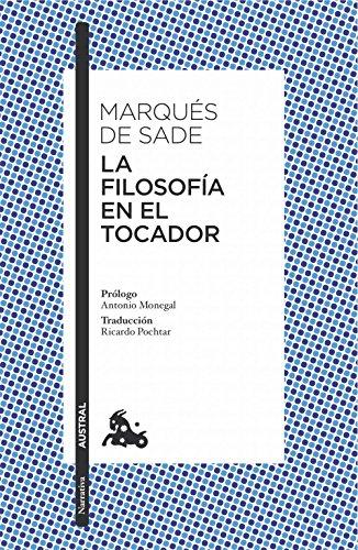 LA FILOSOFÍA EN EL TOCADOR - MARQUÉS DE SADE POCHTAR, RICARDO