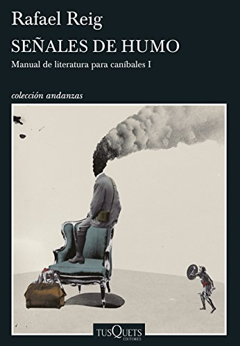 9788490662847: Señales de humo: Manual de literatura para caníbales I (Andanzas)