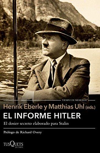 9788490663486: El informe Hitler: Informe secreto del NKVD para Stalin, extraído de los interrogatorios a Otto Günsche, ayudante personal de Hitler, y Heinz Linge. Moscú, 1948-1949 (Volumen Independiente)