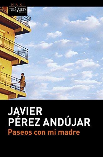 Paseos con mi madre (.): Javier Pérez Andújar