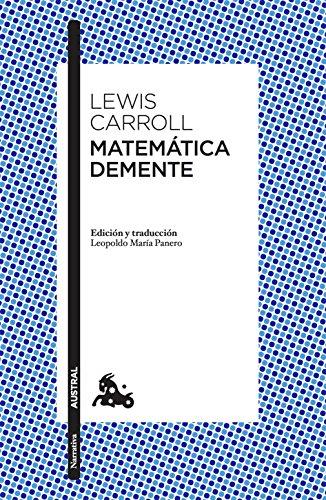 MATEMÁTICA DEMENTE: CARROLL, LEWIS