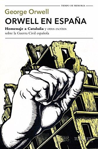 9788490664568: Orwell en España:Homenaje a Cataluña y otros escritos sobre la guerra civil española (Tiempo de Memoria)