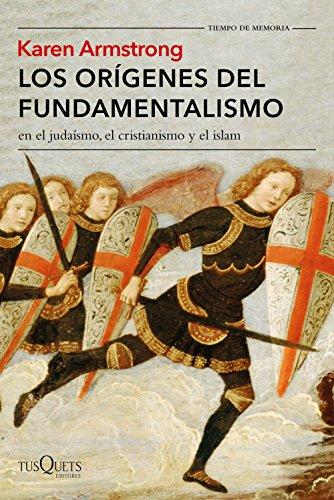 9788490664582: Los orígenes del fundamentalismo en el judaísmo, el cristianismo y el islam (Tiempo de Memoria)