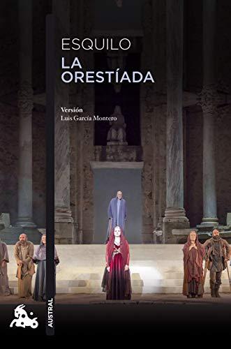 9788490666470: La Orestíada: Versión libre de Luis García Montero de las obras de Esquilo (Contemporánea)