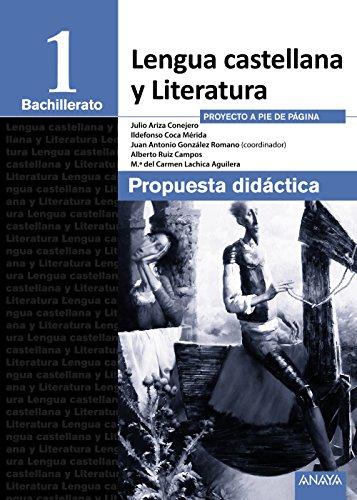 9788490672693: Lengua Castellana y Literatura 1� Bachillerato. Propuesta did�ctica. LOMCE