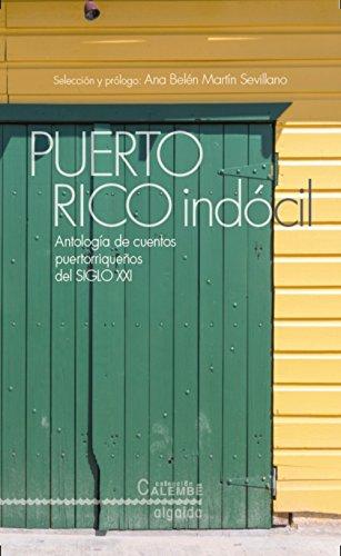 9788490673171: Puerto Rico indócil. Antología de cuentos portorriqueños del siglo XXI (Algaida Literaria - Calembé)