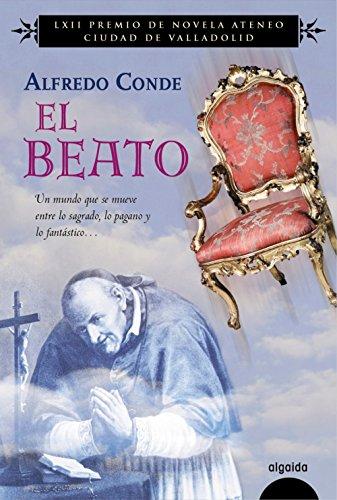 9788490673560: El Beato: Premio Ateneo Valladolid 2016 (Algaida Literaria - Premio Ateneo Ciudad De Valladolid)
