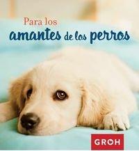 9788490680377: Para los amantes de los perros
