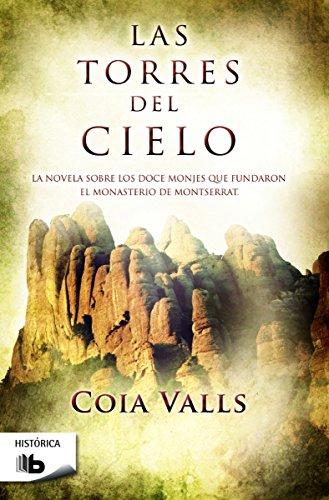 9788490700396: Las torres del cielo: La novela sobre los 12 monjes que fundaron Montserrat en el siglo XI (B DE BOLSILLO)