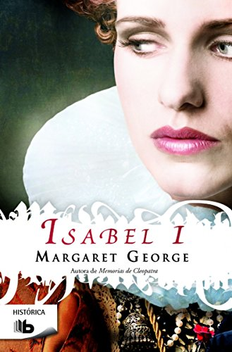 Isabel I: Margaret George