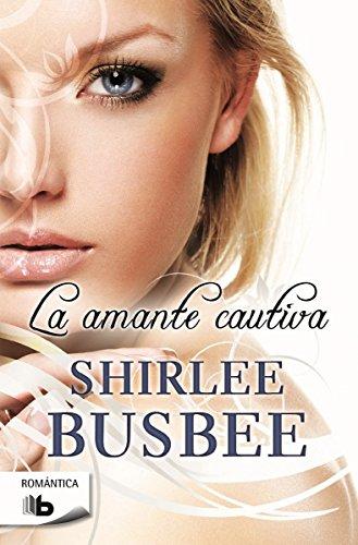 La Amante Cautiva (B DE BOLSILLO): Busbee, Shirlee