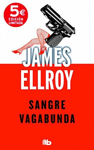 Sangre Vagabunda (B DE BOLSILLO): James Ellroy