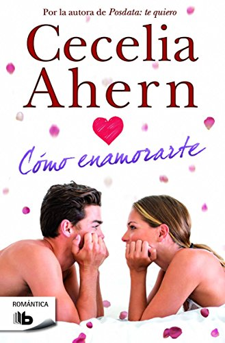 9788490701508: Como enamorarte/ How to Fall in Love (Spanish Edition)