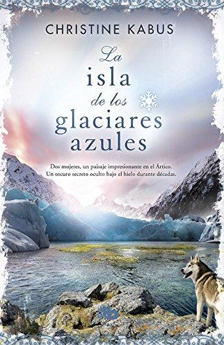 9788490701898: La isla de los glaciares azules