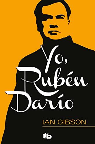 9788490701997: Yo, Rubén Darío