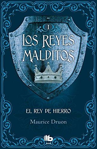 9788490703717: REYES MALDITOS 1 REY DE HIERRO (B DE BOLSILLO MAXI POCKET)