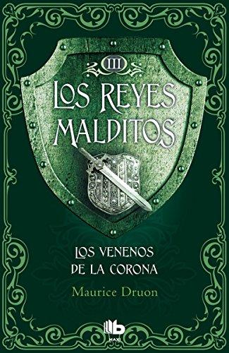 9788490703731: Los venenos de la corona (Los Reyes Malditos 3) (B DE BOLSILLO)