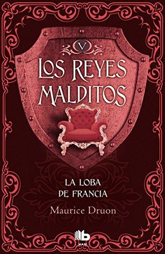 9788490703755: La loba de Francia (Los Reyes Malditos 5) (B DE BOLSILLO)