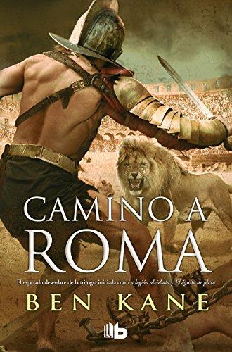 9788490704134: Camino a Roma (La Legión Olvidada 3) (B DE BOLSILLO TAPA DURA)