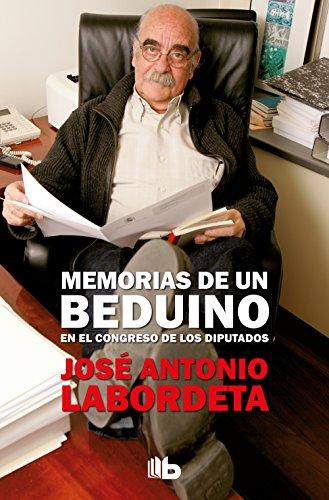 9788490705230: Memorias de un beduino en el Congreso de los Diputados (No ficción)