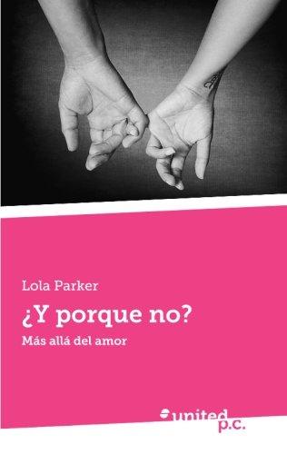 9788490722961: ¿Y porque no?: Más allá del amor (Spanish Edition)