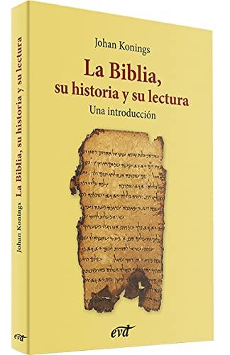 9788490731079: LA BIBLIA, SU HISTORIA Y SU LECTURA 2ª EDICIÓN (El mundo de la Biblia)