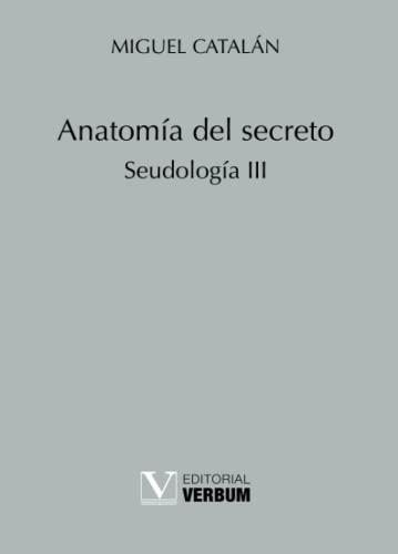 9788490743652: Anatomía del secreto: Seudología III (Menor)