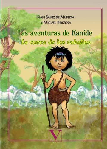 LAS AVENTURAS DE KANIDE I. LA CUEVA DE LOS CABALLOS - IÑAKI SAINZ DE MURIETA Y MIGUEL BERZOSA