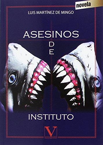 ASESINOS DE INSTITUTO - MARTINEZ DE MINGO, LUIS