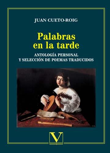 PALABRAS EN LA TARDE,: CUETO-ROIG, JUAN