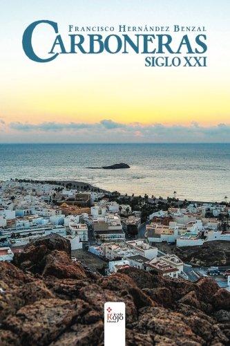 9788490763780: Carboneras, Siglo XXI (Spanish Edition)