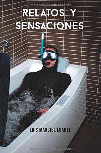 9788490766842: Relatos y sensaciones