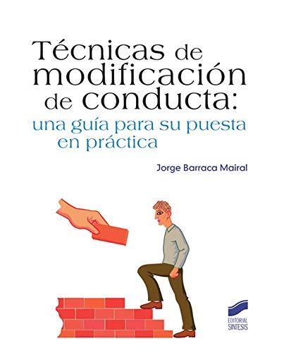 TECNICAS DE MODIFICACION DE CONDUCTA (GUIA PARA: JAVIER BARRACA MAIRAL