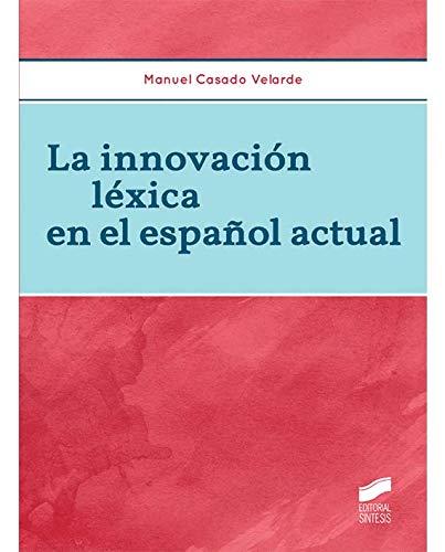 9788490771518: La innovación léxica en el español actual [Lingua spagnola]