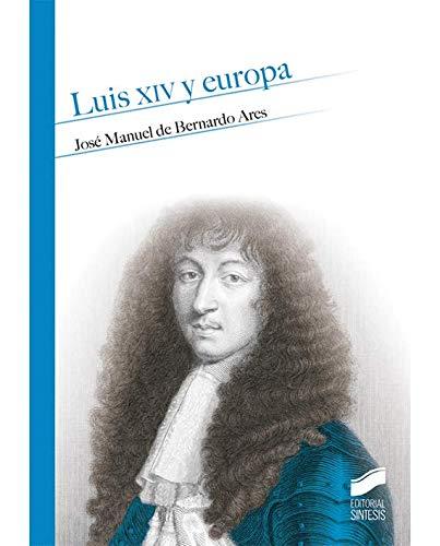 Luis XIV y Europa (Paperback): Jose Manuel De