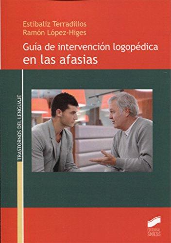 GUIA DE INTERVENCION LOGOPEDICA EN LAS AFASIAS: López Sánchez, Ramón;