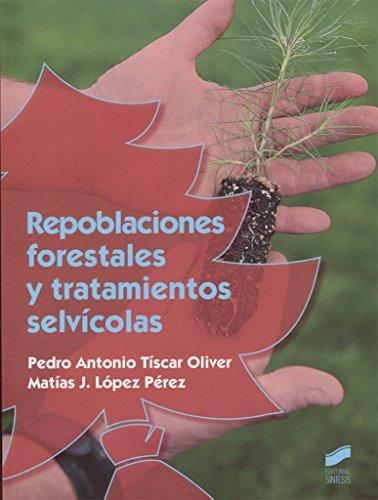 REPOBLACIONES FORESTALES Y TRATAMIENTOS SELVICOLAS: López Pérez, Matías