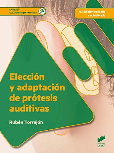 Elección y adaptación de prótesis auditivas - Torrejón Sánchez, Rubén