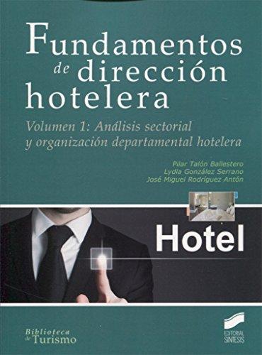 9788490773925: Fundamentos de dirección hotelera. Volumen 1: Análisis sectorial y organización departamental hotelera: 8 (Biblioteca de Turismo)