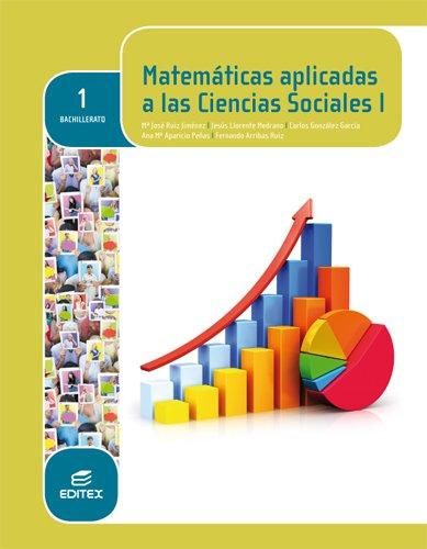 Matemáticas aplicadas a las ciencias sociales, 1 Bachillerato (Paperback): María José . . . [et al....