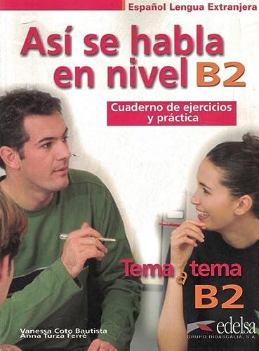 9788490813430: Tema a Tema - Curso De Conversacion: Asi Se Habla En Nivel B2 - Cuaderno De