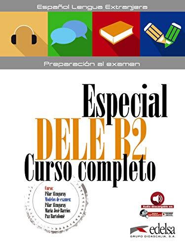 ESPECIAL DELE B2 CURSO COMPLETO - LIBRO: Pilar Alzugaray Zaragüeta;