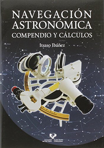 9788490823002: Navegación astronómica. Compendio y cálculos (Manuales Universitarios)